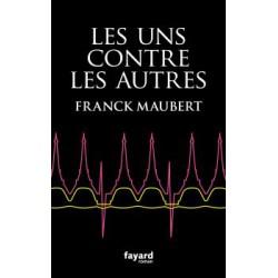 Les uns contre les autres - Franck Maubert