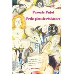 Petits plats de résistance - Pascale Pujol