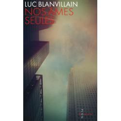 Nos âmes seules - Luc Blanvillain