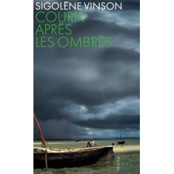 Courir après les ombres - Sigolène Vinson