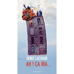 Ah ! Ça ira… - Denis Lachaud