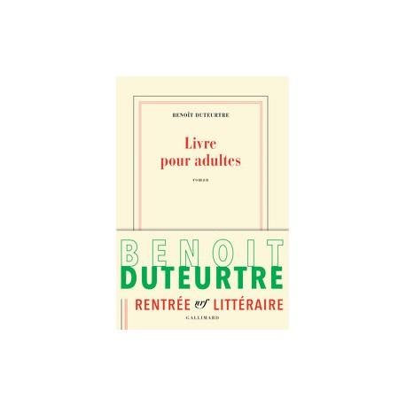 Livre pour adultes - Benoît Duteurtre - Sortie le 18/08