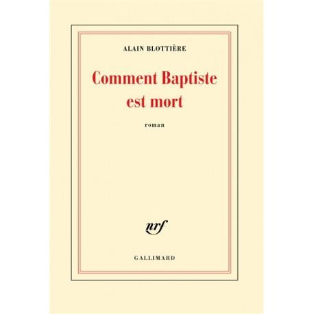 Comment baptiste est mort, par Alain Blottière