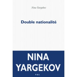 Double Nationalité, Nina Yargekov