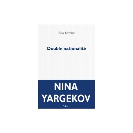 Double Nationalité, Nina Yargekov