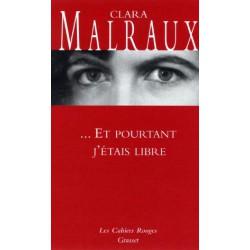 Et pourtant j'étais libre - Clara Malraux