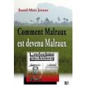 Comment Malraux est devenu Malraux - Raoul Marc Jennar