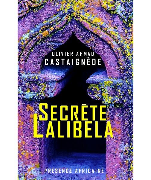 Secrete Lalibela - Olivier Castaignede